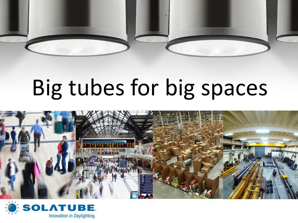 Big tubes for big spaces