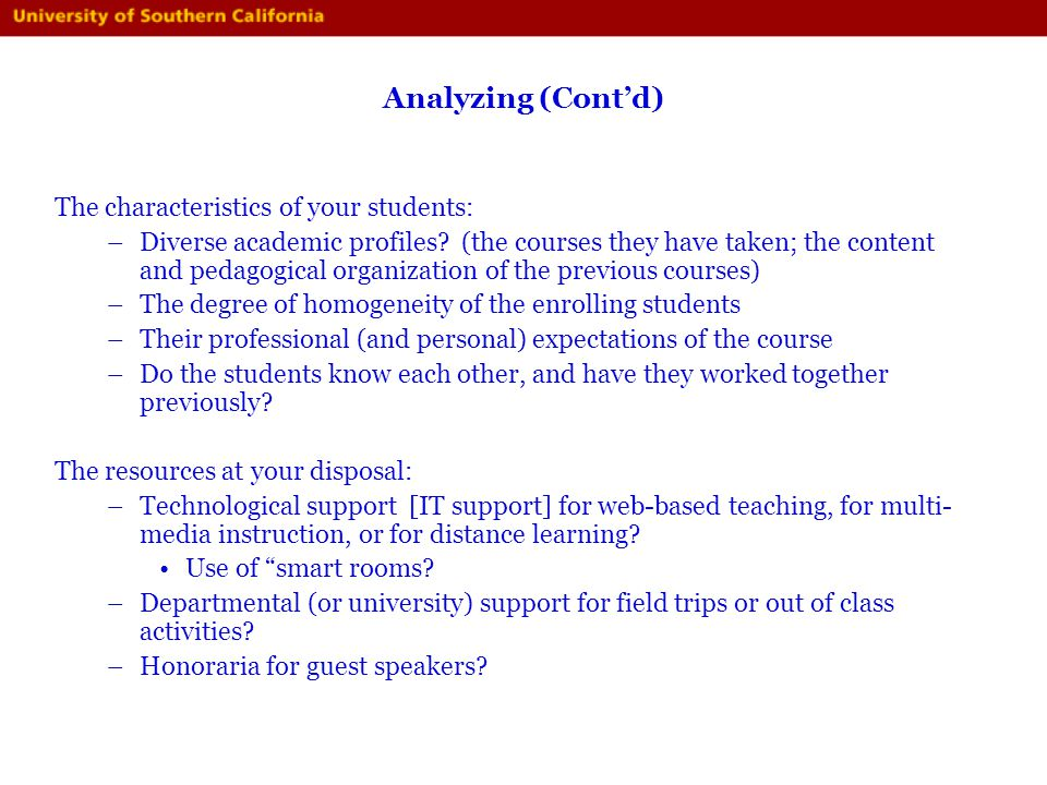 Analyzing (Cont'd) The characteristics of your students: