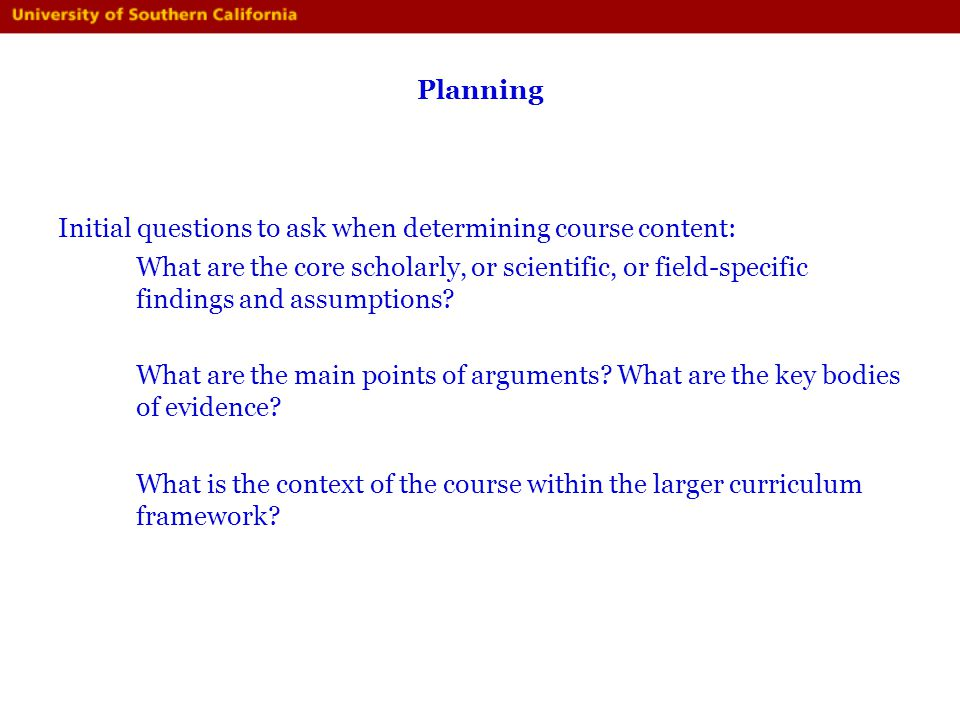 Planning Initial questions to ask when determining course content: