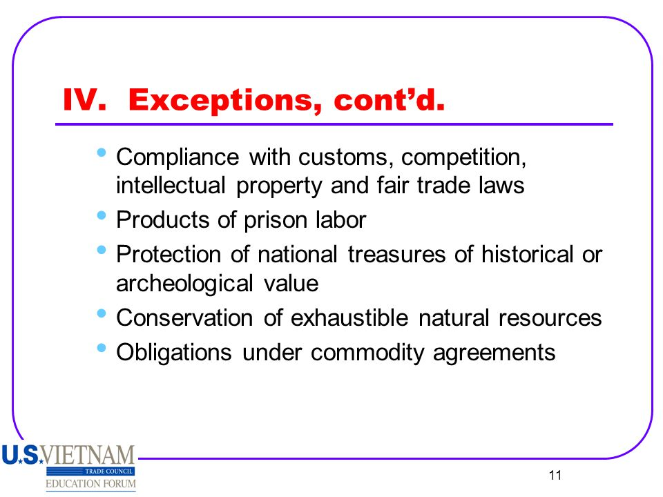 IV. Exceptions, cont'd. Compliance with customs, competition, intellectual property and fair trade laws.