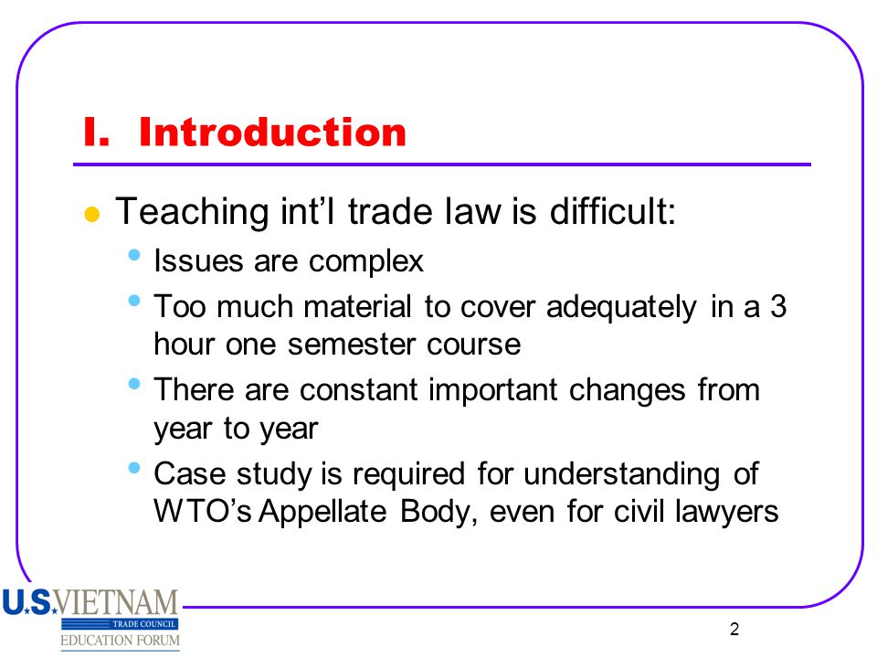 I. Introduction Teaching int'l trade law is difficult: