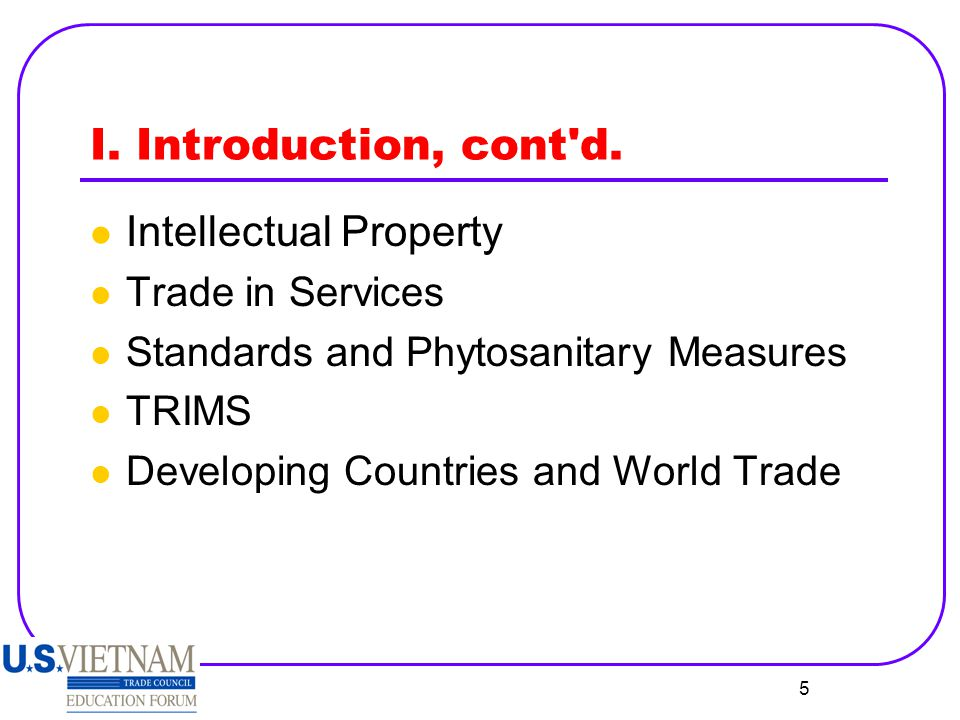 I. Introduction, cont d. Intellectual Property Trade in Services