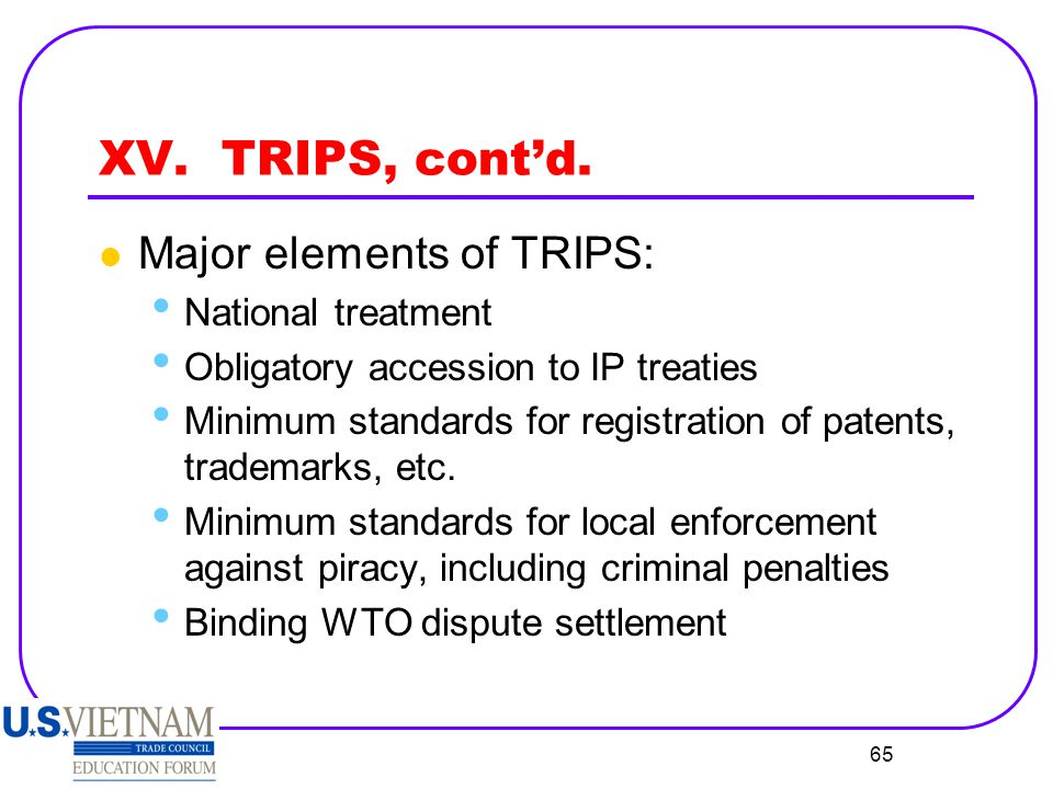 XV. TRIPS, cont'd. Major elements of TRIPS: National treatment