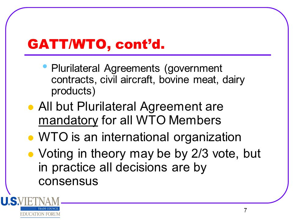 GATT/WTO, cont'd. Plurilateral Agreements (government contracts, civil aircraft, bovine meat, dairy products)
