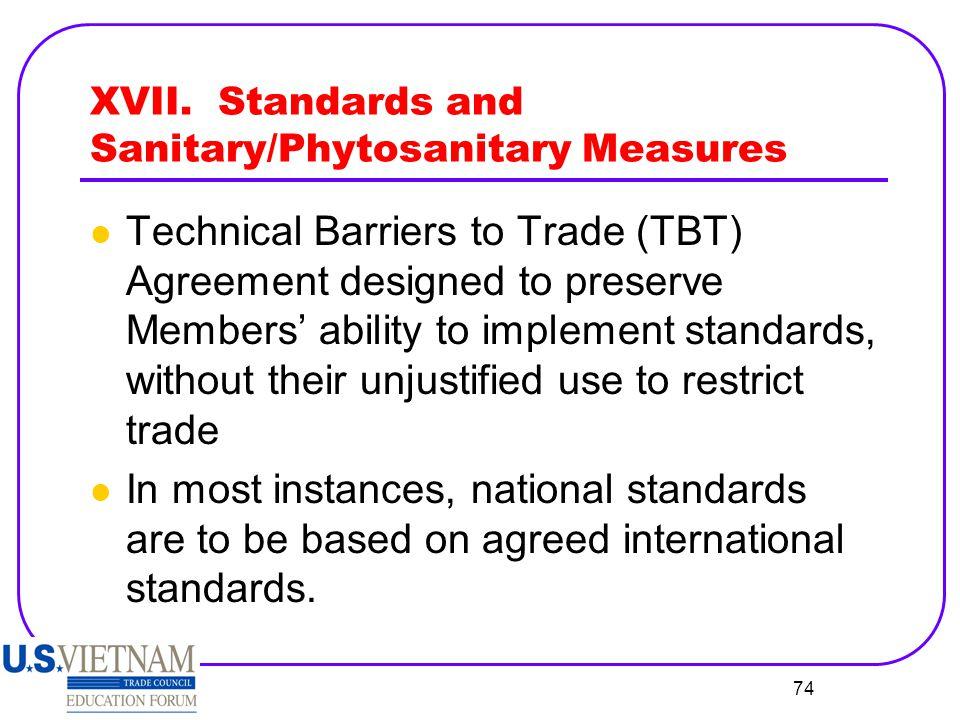XVII. Standards and Sanitary/Phytosanitary Measures
