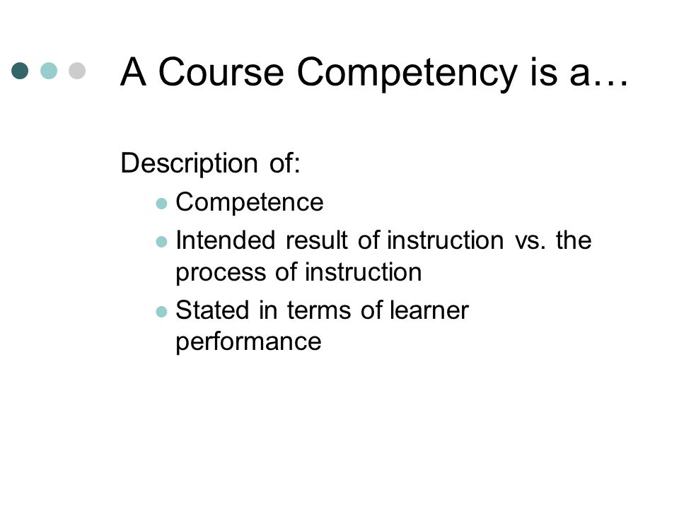 A Course Competency is a…