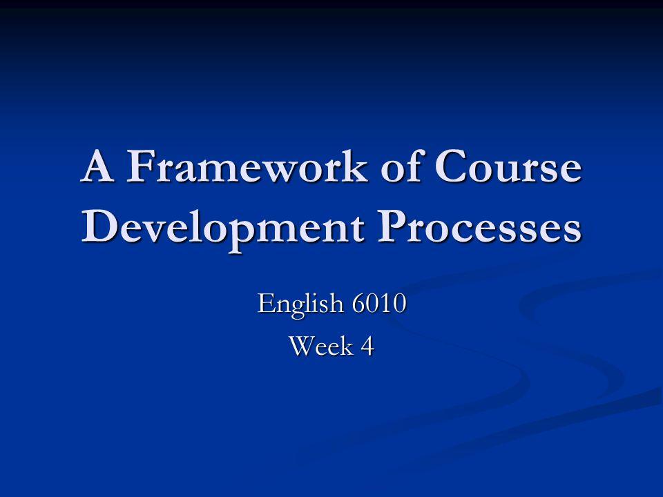 A Framework of Course Development Processes