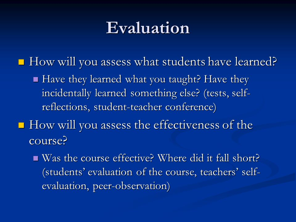 Evaluation How will you assess what students have learned