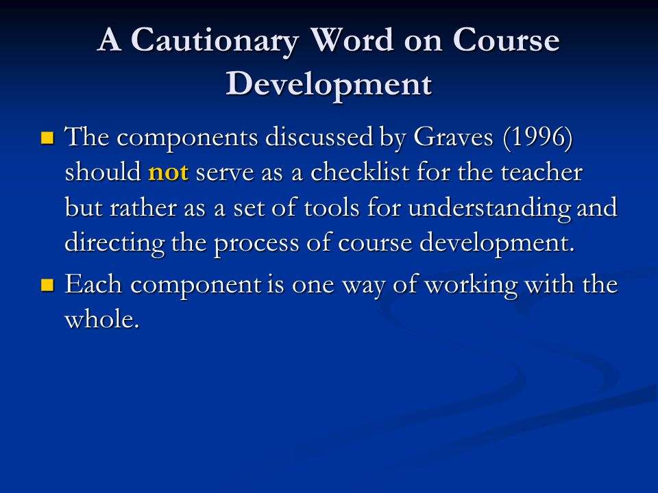 A Cautionary Word on Course Development