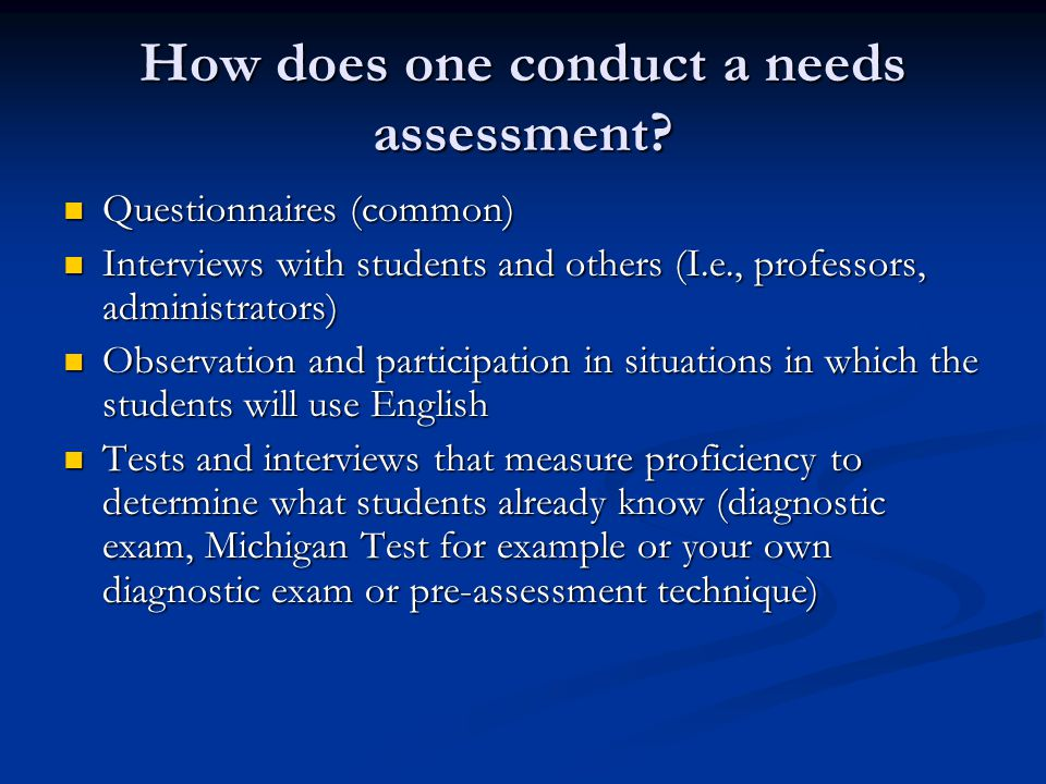 How does one conduct a needs assessment