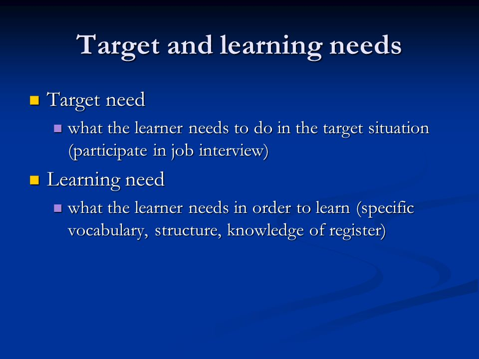 Target and learning needs