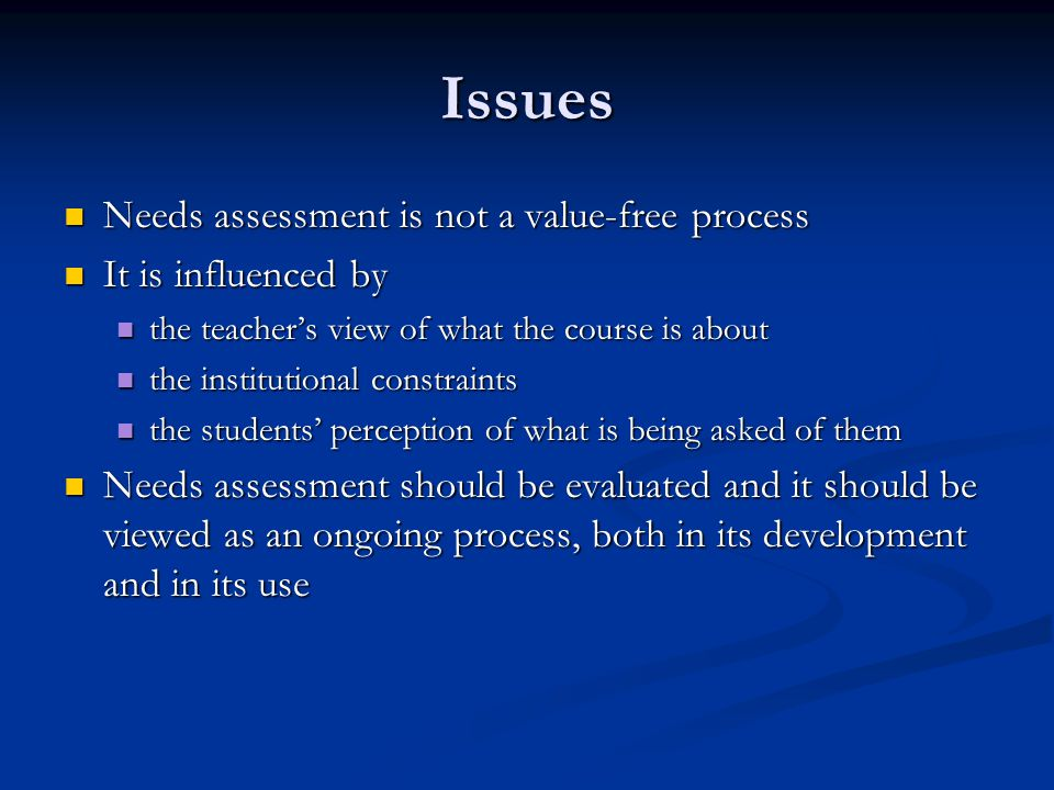 Issues Needs assessment is not a value-free process