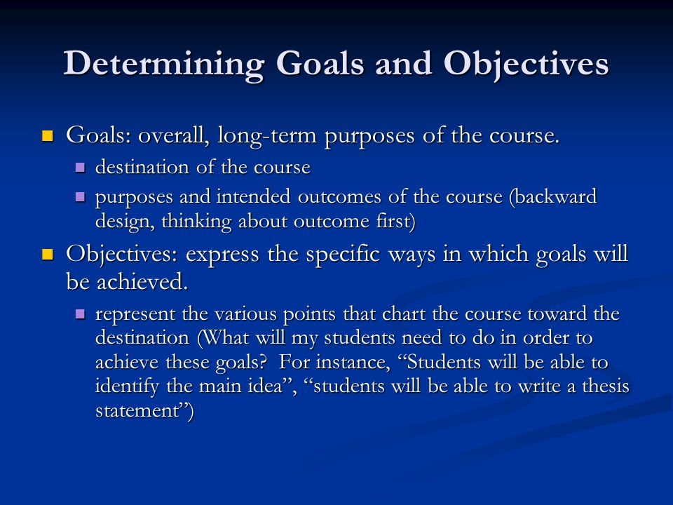 Determining Goals and Objectives