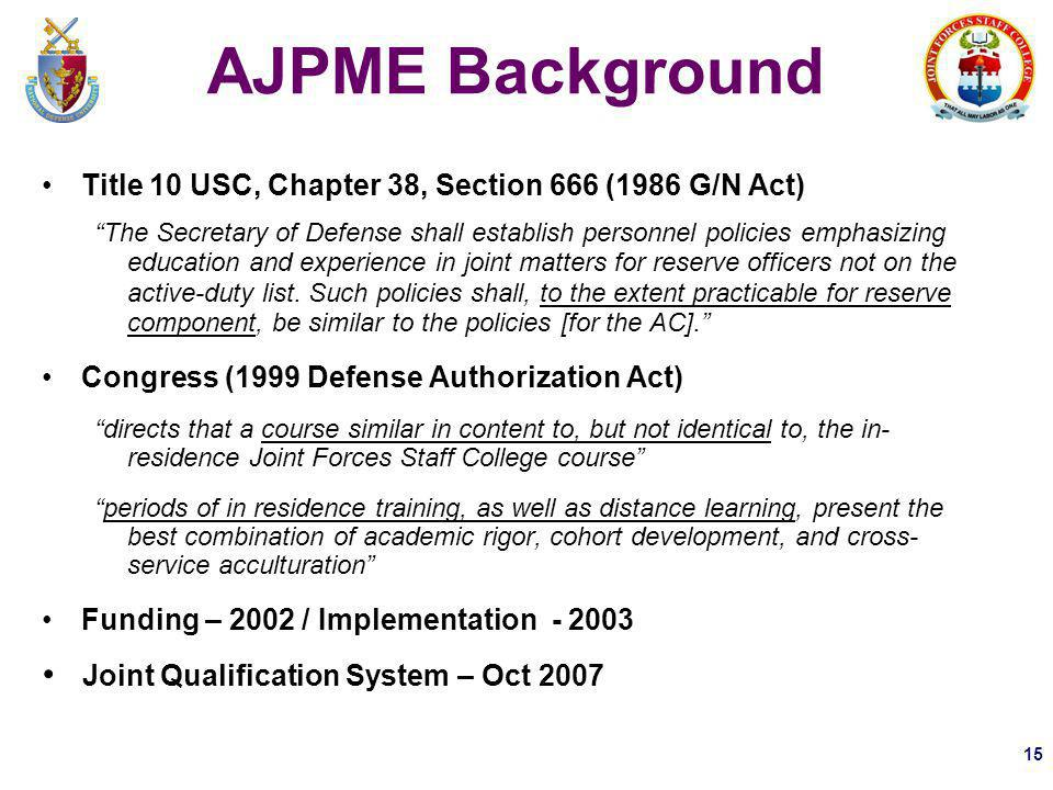 AJPME Background Title 10 USC, Chapter 38, Section 666 (1986 G/N Act)