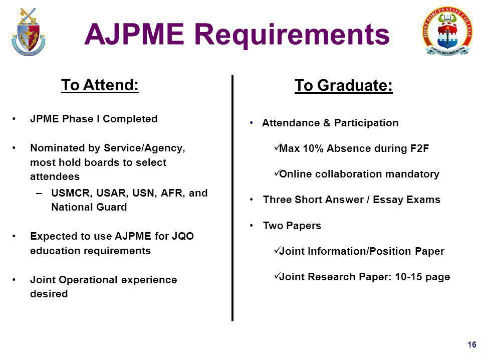 AJPME Requirements To Attend: To Graduate: JPME Phase I Completed