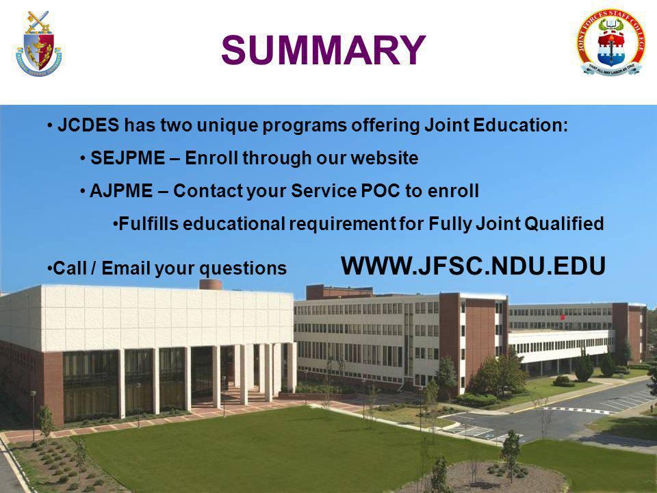 SUMMARY JCDES has two unique programs offering Joint Education: