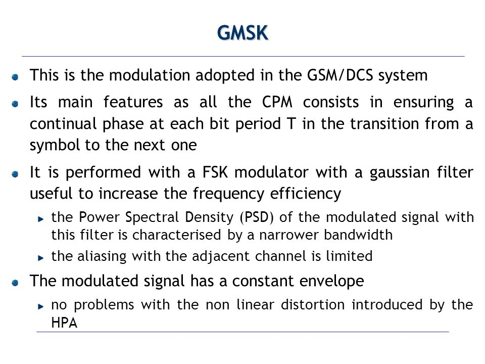 GMSK This is the modulation adopted in the GSM/DCS system