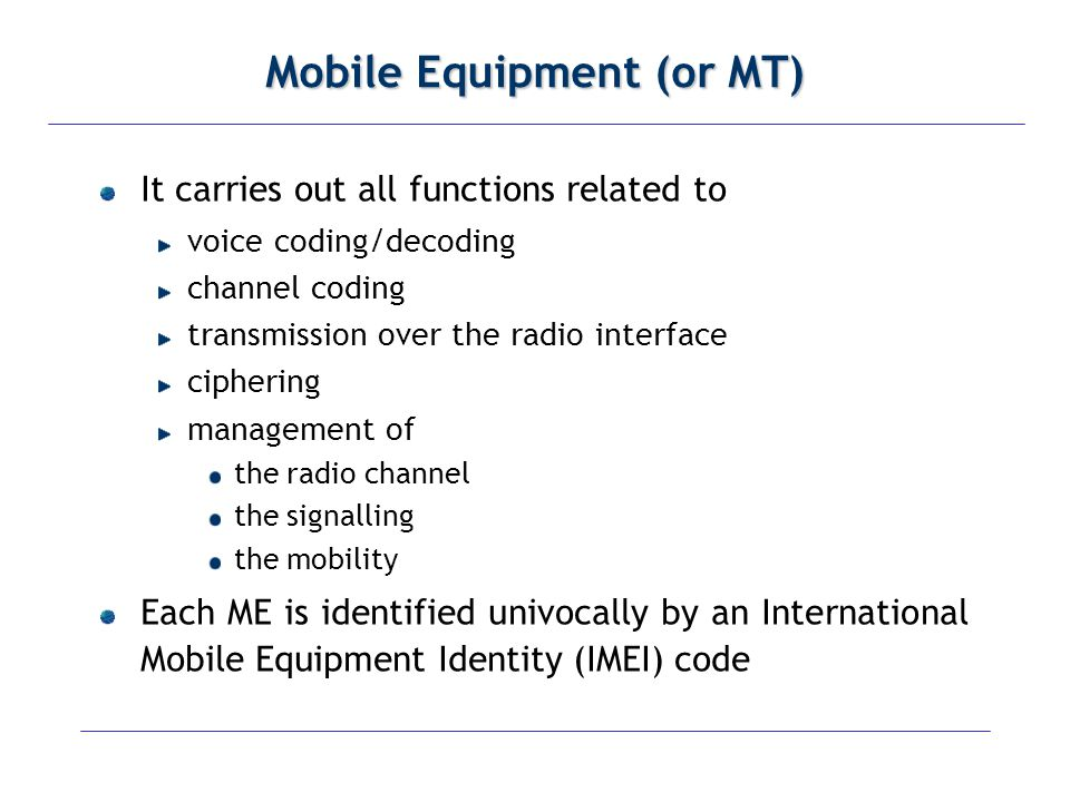 Mobile Equipment (or MT)