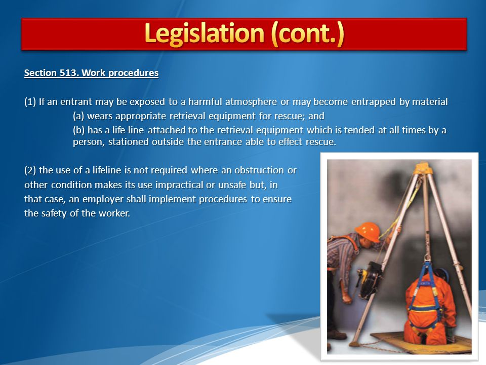 Legislation Legislation (cont.) Section 513. Work procedures