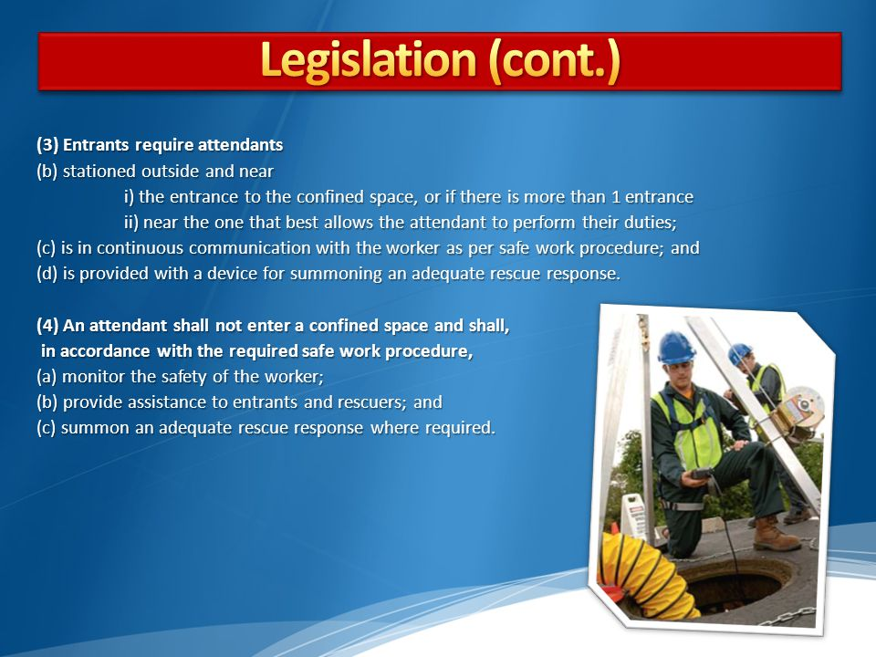 Legislation (cont.) (3) Entrants require attendants