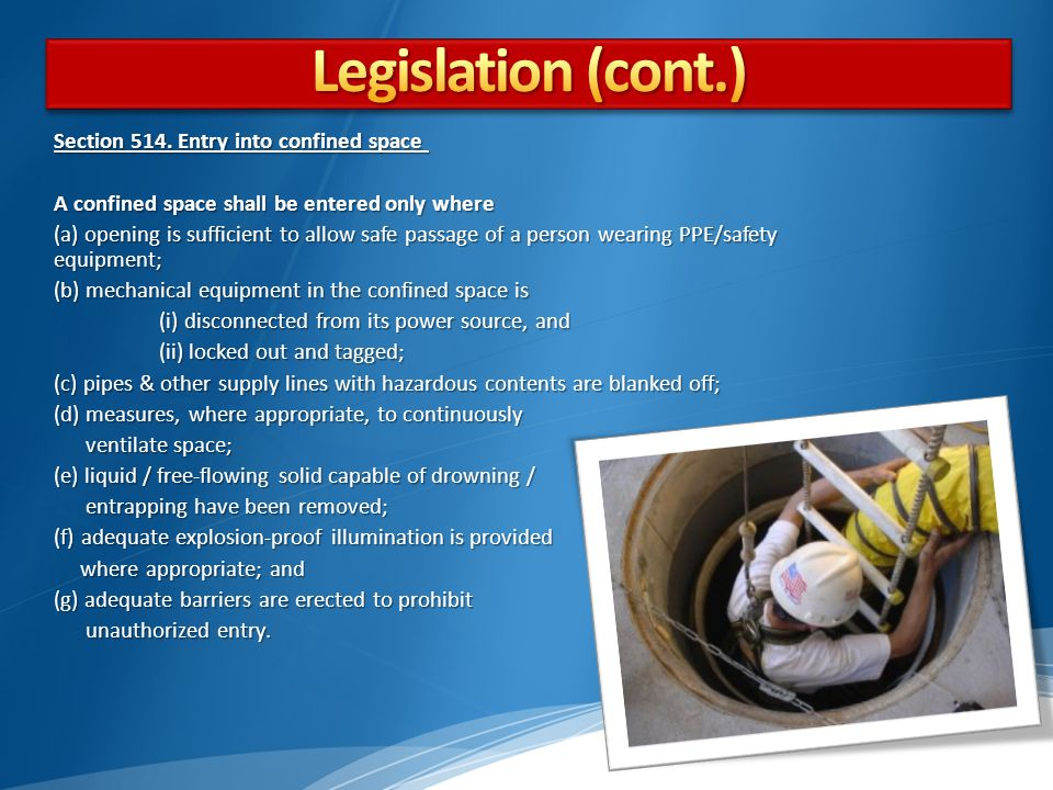 Legislation (cont.) Section 514. Entry into confined space