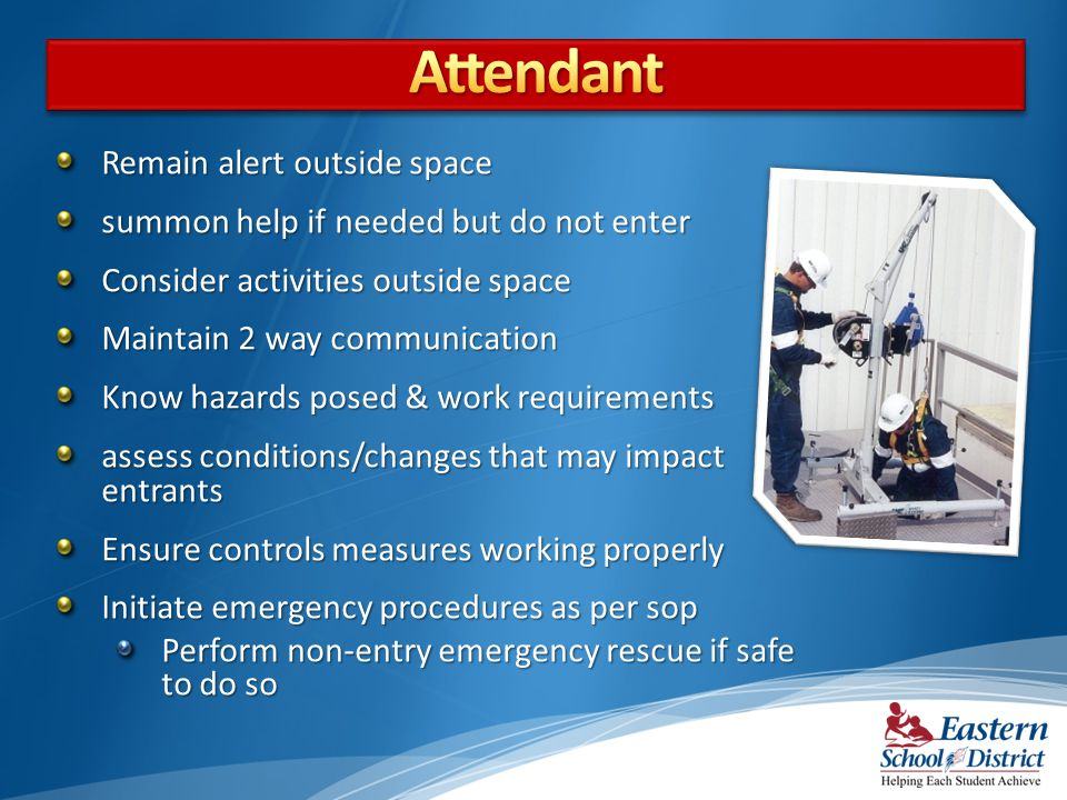 Attendant Remain alert outside space