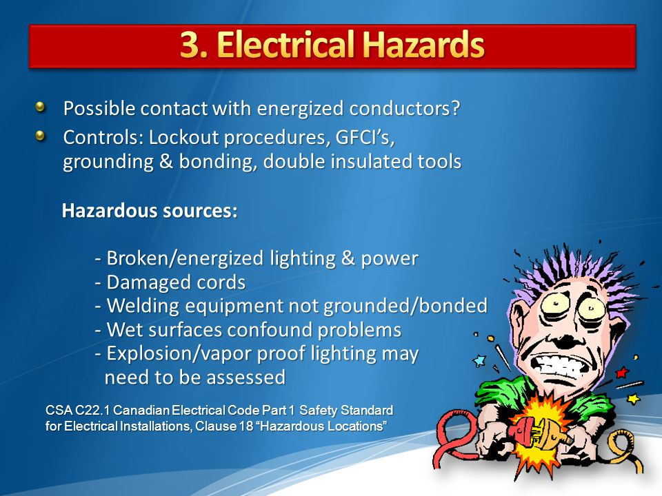 3. Electrical Hazards Possible contact with energized conductors