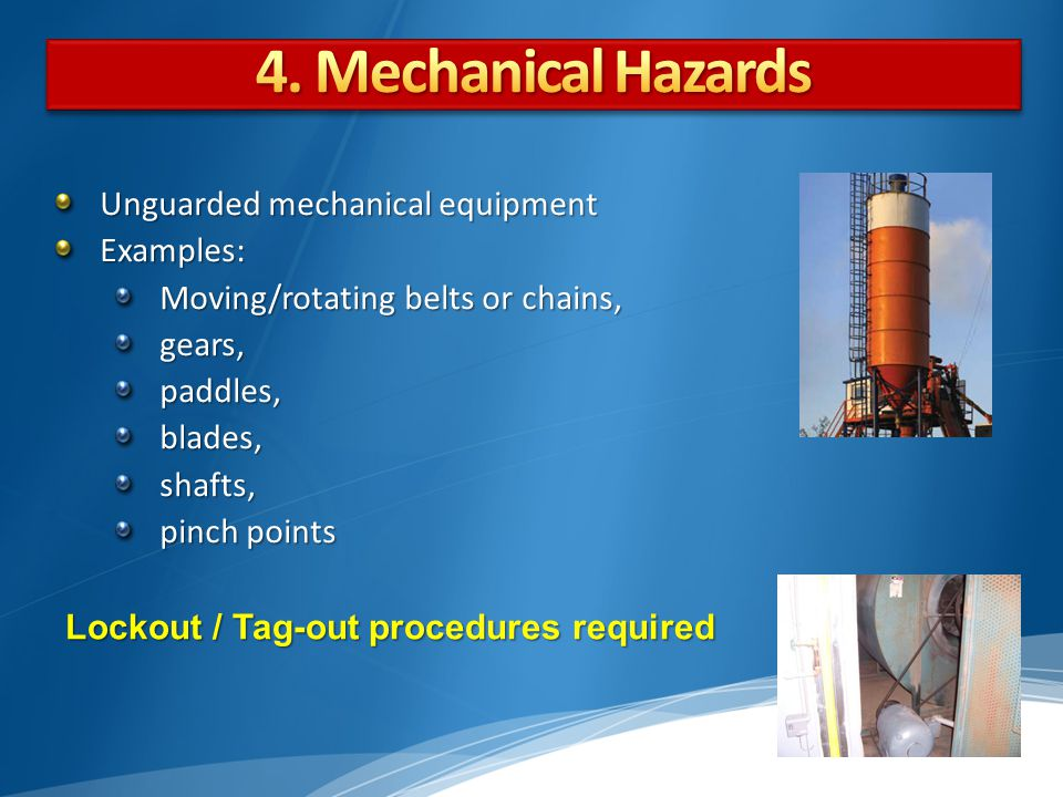 4. Mechanical Hazards Unguarded mechanical equipment Examples: