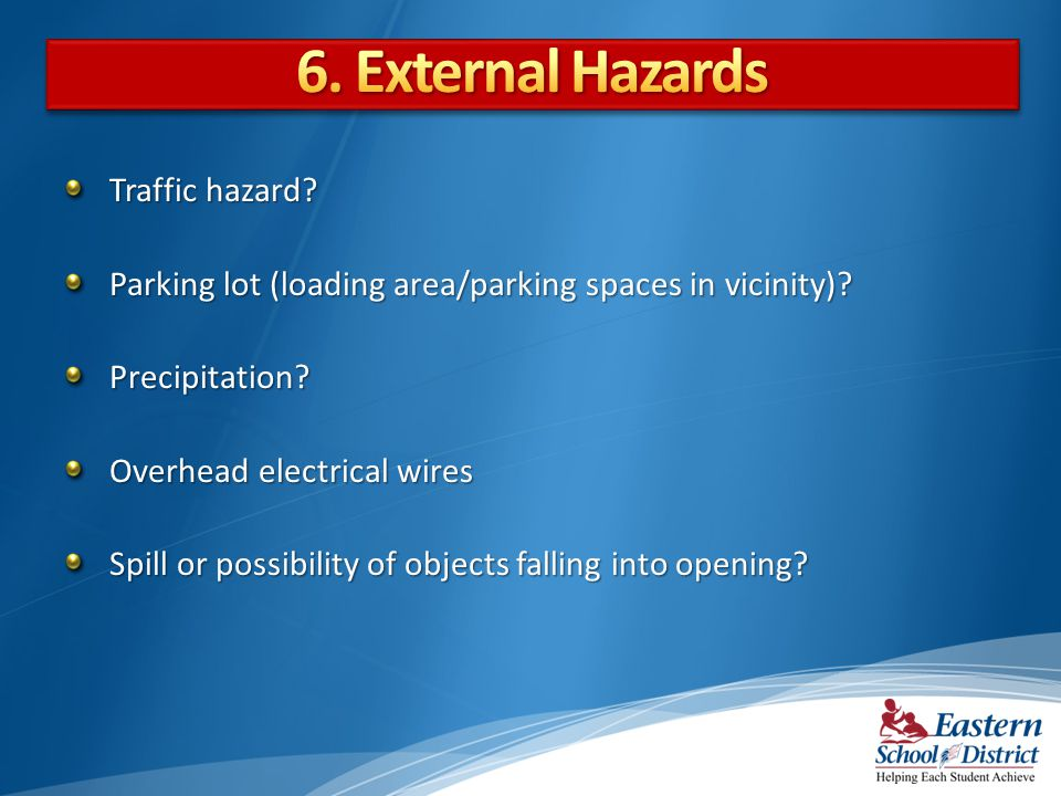 6. External Hazards Traffic hazard