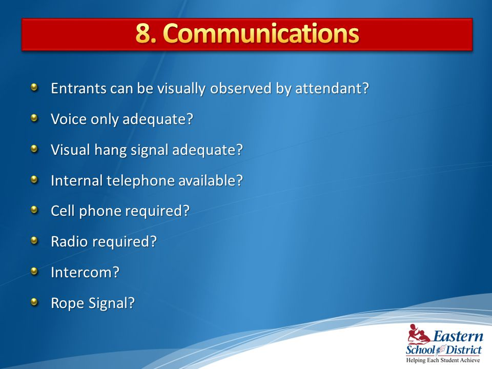 8. Communications Entrants can be visually observed by attendant