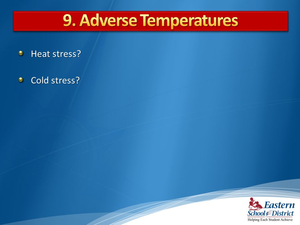 9. Adverse Temperatures Heat stress Cold stress