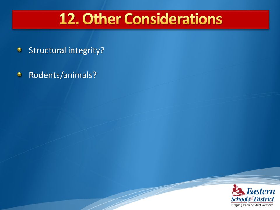 12. Other Considerations Structural integrity Rodents/animals