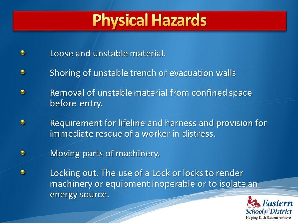 Physical Hazards Loose and unstable material.