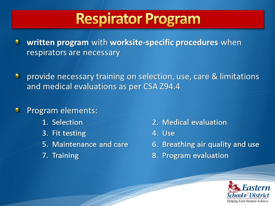 Respirator Program written program with worksite-specific procedures when respirators are necessary.