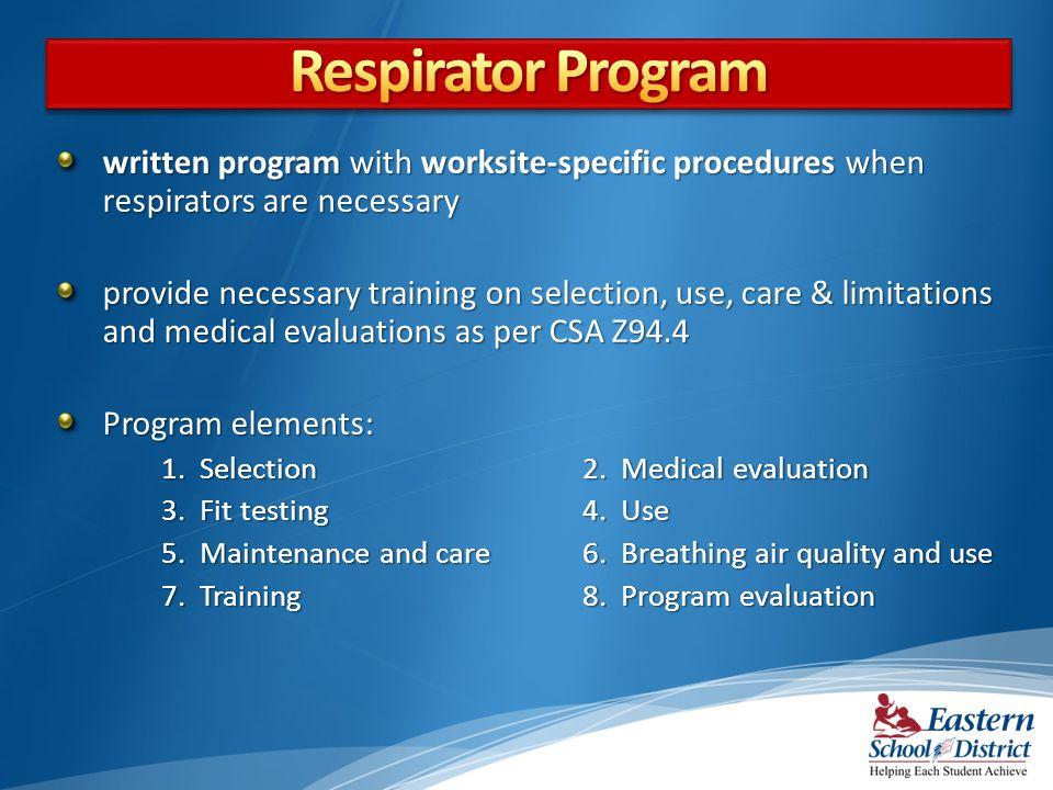 Respirator Program written program with worksite-specific procedures when respirators are necessary.