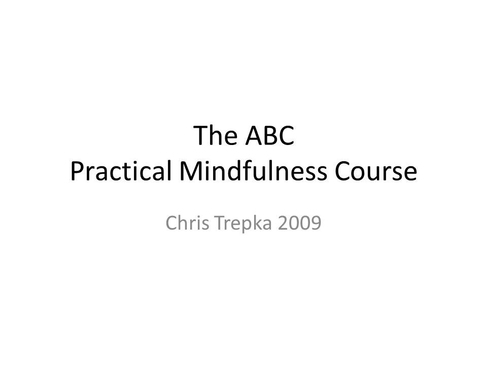 The ABC Practical Mindfulness Course