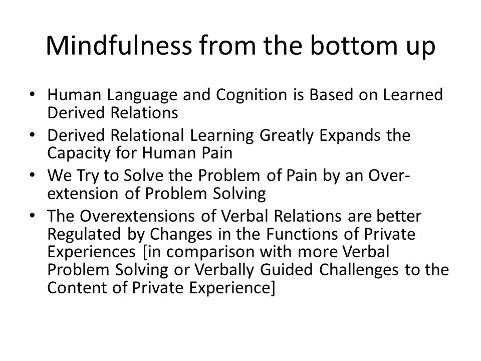 Mindfulness from the bottom up