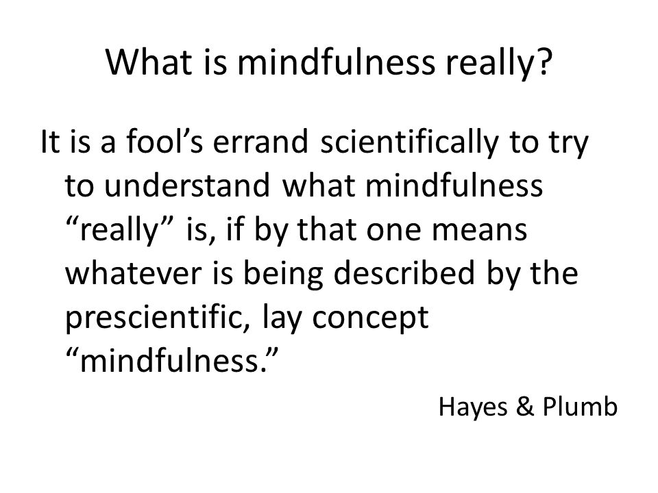 What is mindfulness really