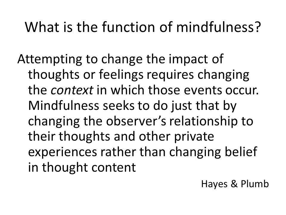 What is the function of mindfulness