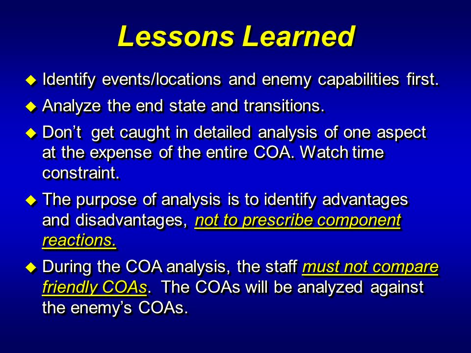 Lessons Learned Identify events/locations and enemy capabilities first. Analyze the end state and transitions.