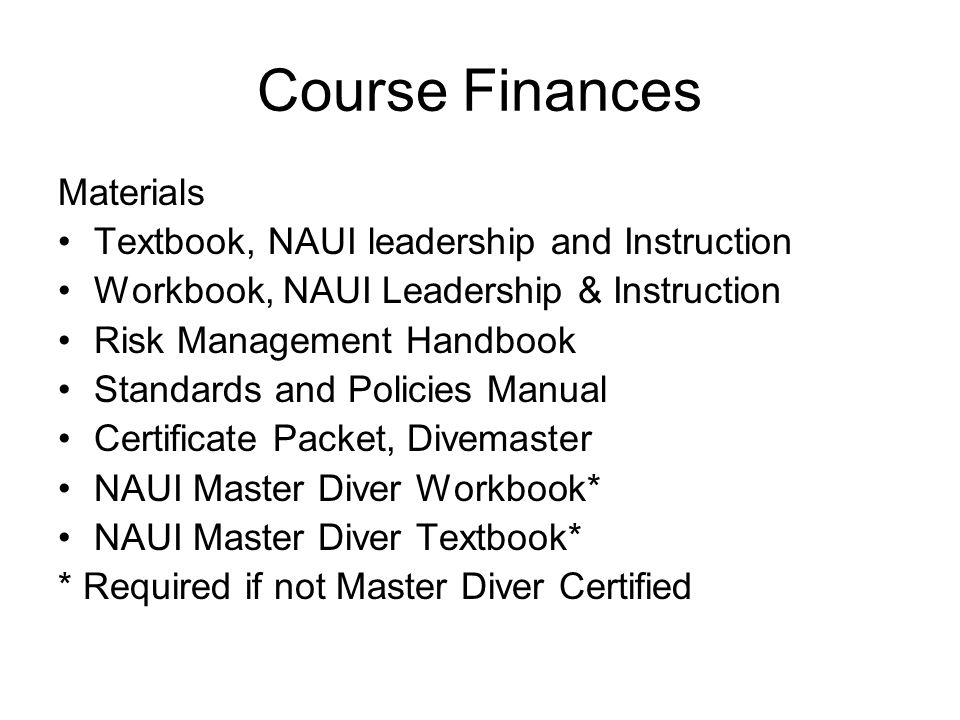 Course Finances Materials Textbook, NAUI leadership and Instruction