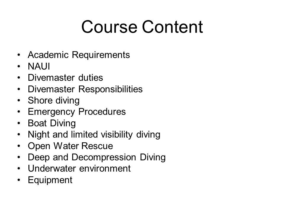 Course Content Academic Requirements NAUI Divemaster duties
