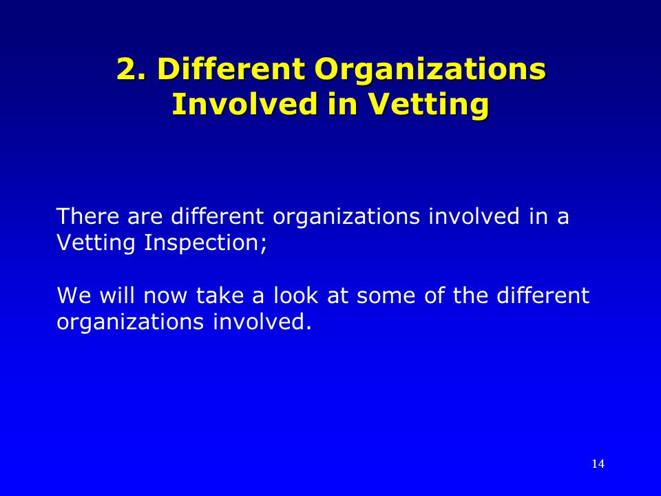 2. Different Organizations Involved in Vetting
