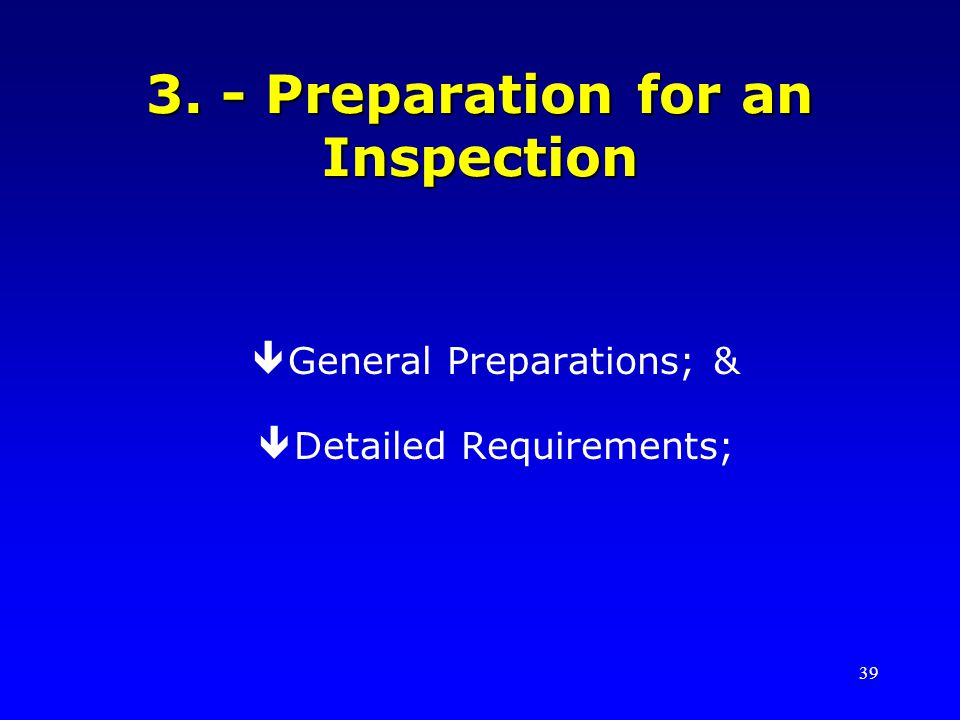 3. - Preparation for an Inspection