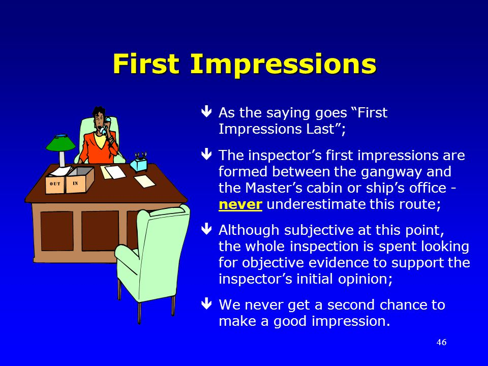 First Impressions As the saying goes First Impressions Last ;