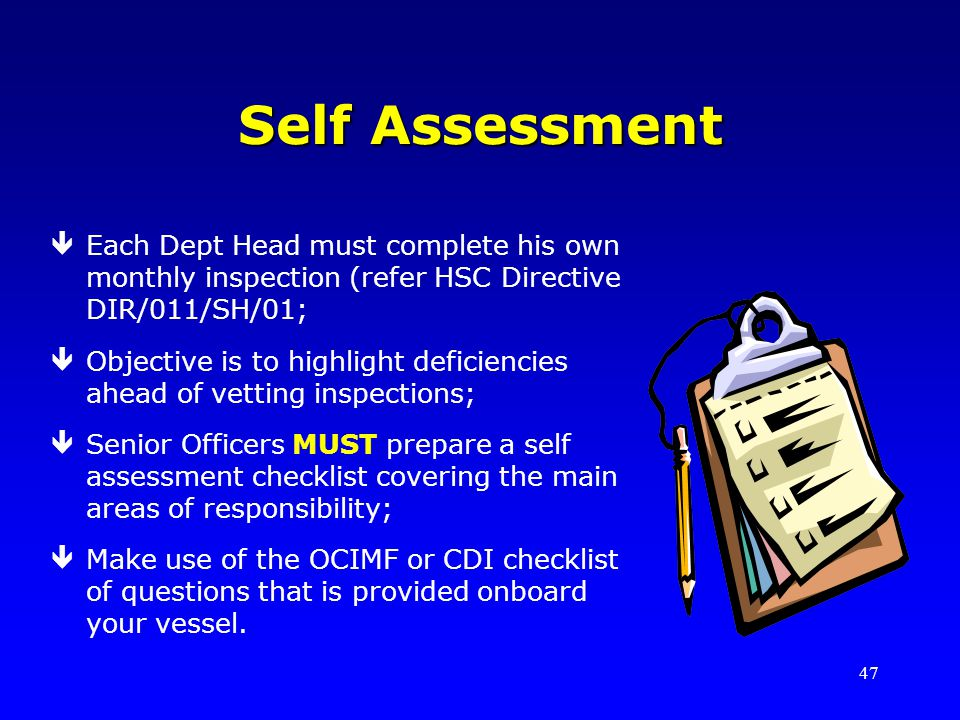 Self Assessment Each Dept Head must complete his own monthly inspection (refer HSC Directive DIR/011/SH/01;