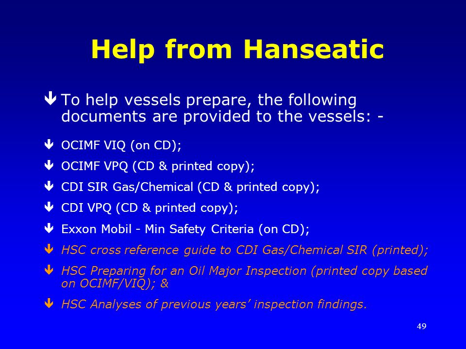 Help from Hanseatic To help vessels prepare, the following documents are provided to the vessels: -