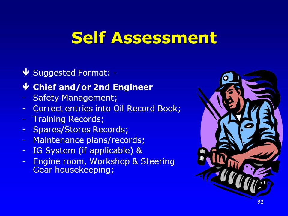 Self Assessment Suggested Format: - Chief and/or 2nd Engineer
