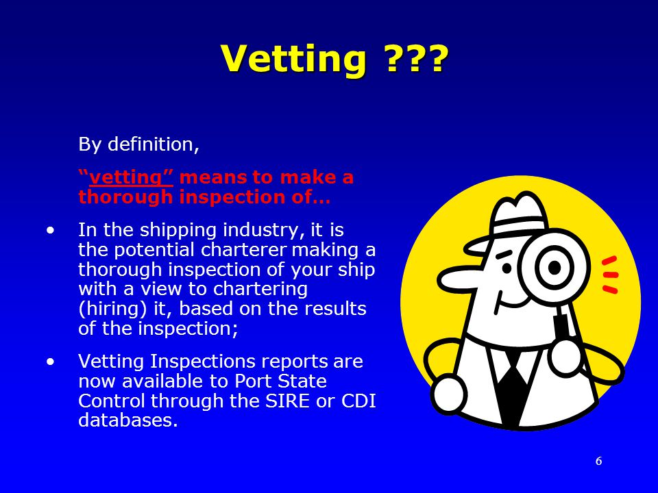 Vetting By definition, vetting means to make a thorough inspection of…