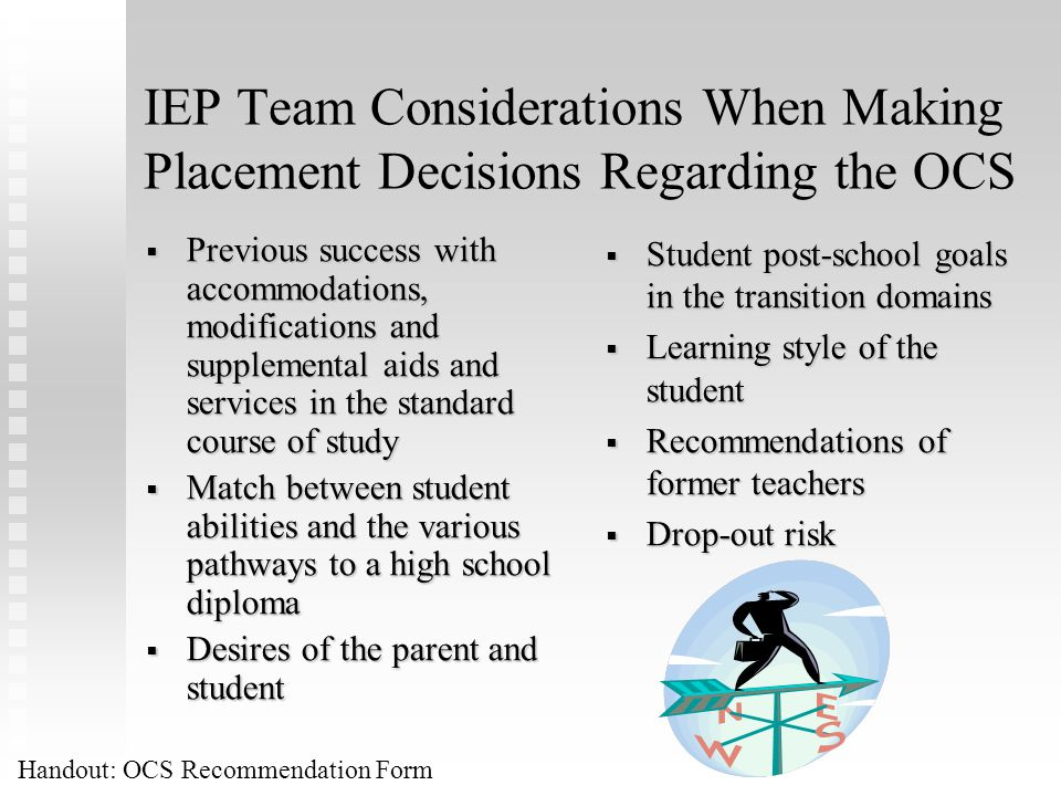 IEP Team Considerations When Making Placement Decisions Regarding the OCS